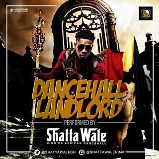 Shatta Wale - Dancehall Landlord (Timaya x Patoranking Diss)