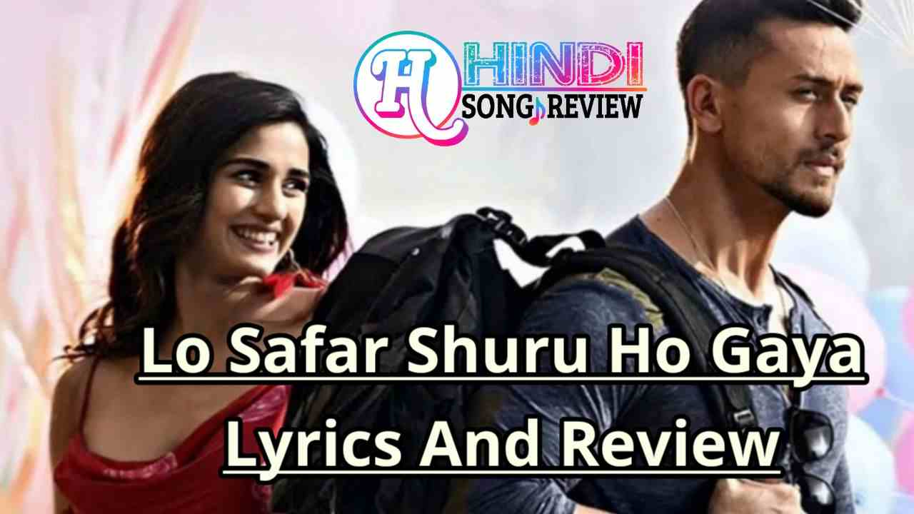 lo-safar-shuru-ho-gaya-lyrics-in-hindi-baghi-2