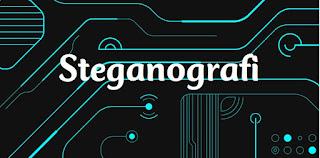 Sembunyikan Pesan Dengan Teknik Steganografi
