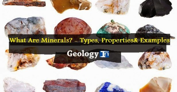 What Are Minerals? - Types, Properties & Examples
