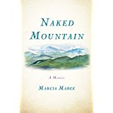 The Cover of her memoir, Naked Mountain by Marcia Mabee