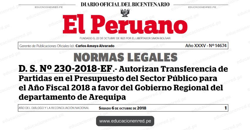 D. S. Nº 230-2018-EF - Autorizan Transferencia de Partidas en el Presupuesto del Sector Público para el Año Fiscal 2018 a favor del Gobierno Regional del departamento de Arequipa - MEF - www.mef.gob.pe