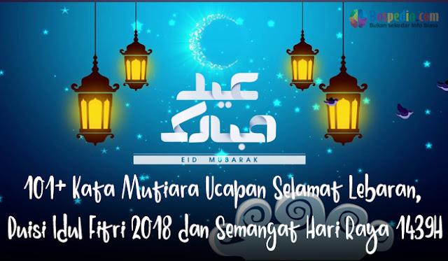 Pada kesempatan kali ini bospedia akan berbagi 101+ Kata Mutiara Ucapan Selamat Lebaran, Puisi Idul Fitri 2019 dan Semangat Hari Raya 1440H