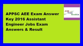 APPSC AEE Exam Answer Key 2016 Assistant Engineer Jobs Exam Answers & Result