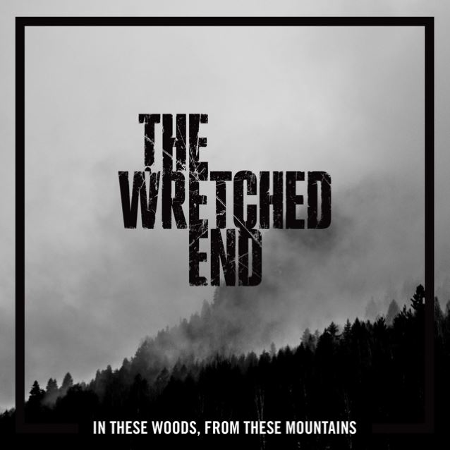 """Besok Kalian akan jadi saksi Album baru THE WRETCHED END """" In These Woods, From These Mountains """" !!!"""