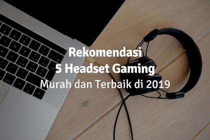 Rekomendasi 5 Headset Gaming Murah Terbaik dan Berkualitas Bagus 2019