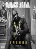 Barack Adama-La Propagande (saison 1) 2017