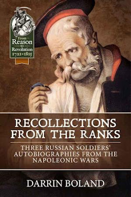Recollections from the Ranks: Three Russian Soldiers' Autobiographies from the Napoleonic Wars