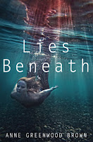 Book Review: Lies Beneath by Anne Greenwood Brown
