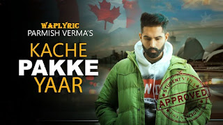 Kache Pakke Yaar Song Lyrics