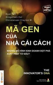 Mã Gen Của Nhà Cải Cách - Christensen Clayton M, Gregersen Hal, Dyer Teff