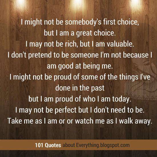 Take Me As I Am Or Or Watch Me As I Walk Away 101 Quotes