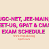 Exam Schedule for UGC-NET, JEE-Main, NEET-UG, GPAT, CMAT