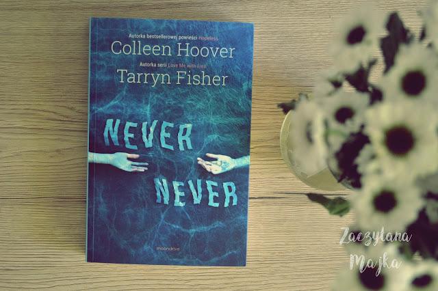 """Recenzja #150 - Colleen Hoover, Tarryn Fisher """"Never Never"""""""