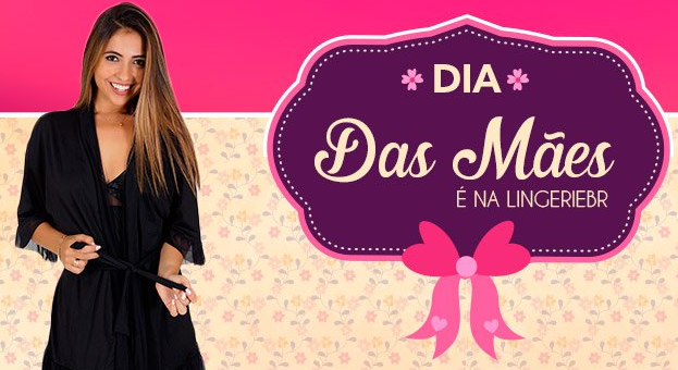 42b6afddb Paulinha E As Mulheres  Nova parceria com o site LingerieBR