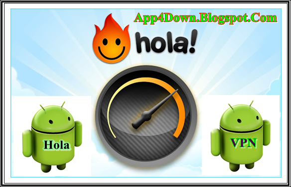 Smartphone Application and Game: Hola Free VPN 1 4 852 Android
