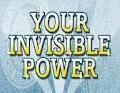 Mengenal Lebih Dalam Invisible Power