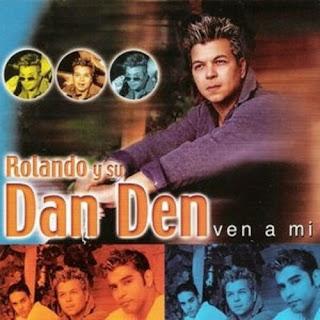 VEN A MI - ROLANDO Y SU DAN DEN (2001)