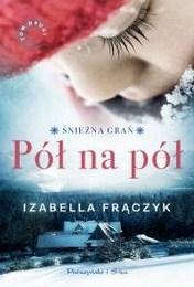 http://lubimyczytac.pl/ksiazka/4848639/pol-na-pol