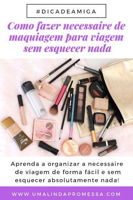 como fazer necessaire de maquiagem para viagem
