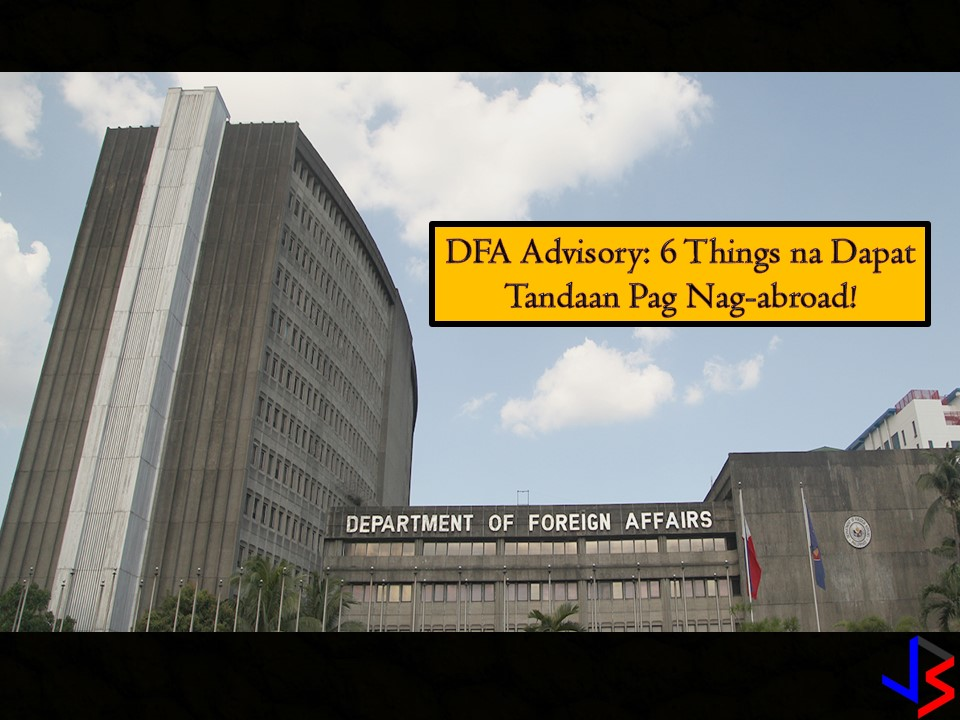 DFA Advisory: 6 Things to Keep in Mind While Travelling Abroad