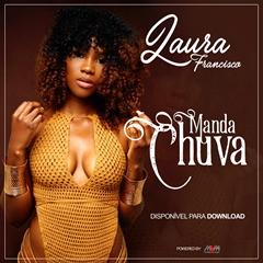 BAIXAR MP3    Laura Francisco - Manda Chuva (2018) [Novidades Só Aqui]