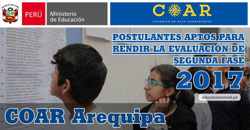 COAR Arequipa: Resultados Examen Admisión Primera Fase 2017 (15 Febrero) Lista de Ingresantes que pasan a Segunda Fase - Colegios de Alto Rendimiento - MINEDU - www.grearequipa.gob.pe