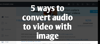 5 ways to convert audio to video with image