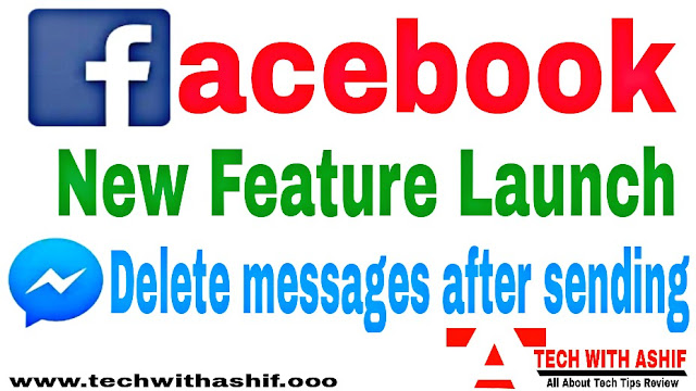FB New Feature Launch: Remove For Everyone (Delete messages after sending)