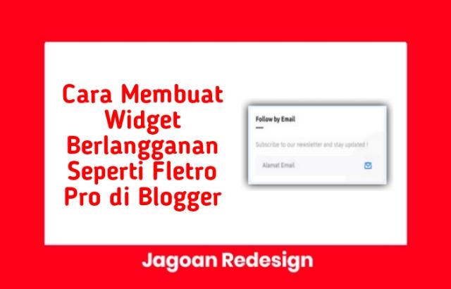 Cara Membuat Widget Berlangganan Seperti Fletro Pro di Blogger