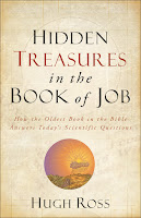"""Hidden Treasures in the Book of Job: How The Oldest Book in the Bible Answers Today's Scientific Questions"" by Christian astrophysicist Dr. Hugh Ross"