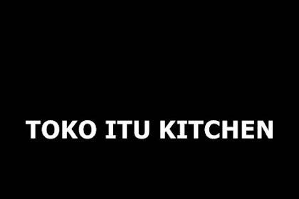 Lowongan Toko Itu Kitchen Pekanbaru Maret 2019