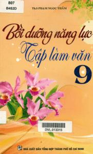 Bồi Dưỡng Năng Lực Tập Làm Văn 9 - Phạm Ngọc Thắm