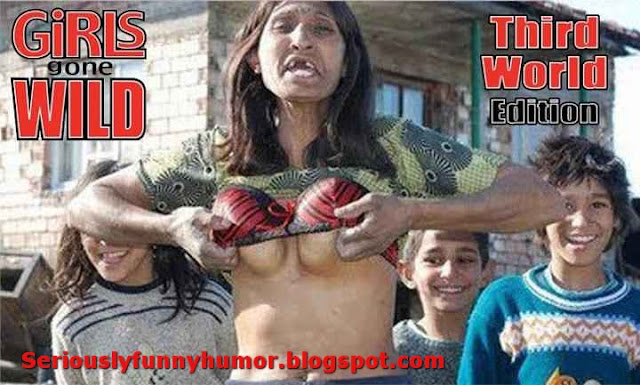 Girls Gone Wild - Third World Edition!