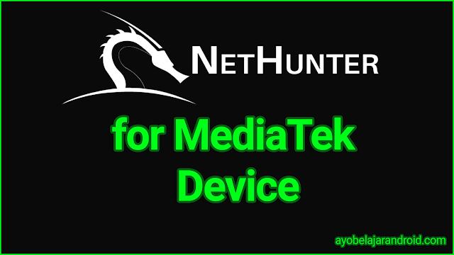 cara install kali nethunter untuk mediatek device