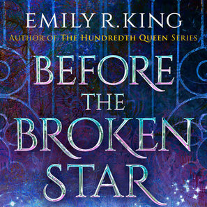 BEFORE THE BROKEN STAR (The Evermore Chronicles #1) - by Emily R. King