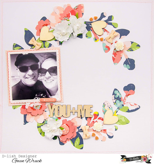 "On Trend - Wreath Design page ""You + Me"" for D-lish April Cybercrop"