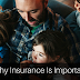 5 Reasons: This Is Why Insurance Is Important
