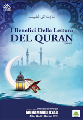 I Benefici Della Lettura Del Quran pdf in Italian by Maulana Ilyas Attar Qadri