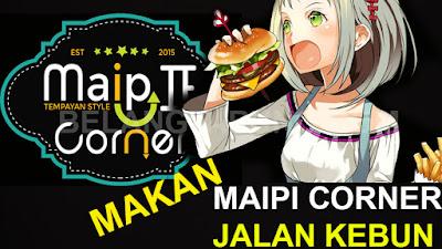 Makan Western Food Di Maipi Corner Jalan Kebun