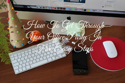 http://ohmyheartsiegirl.com/how-to-get-through-your-office-party-in-five-easy-steps/