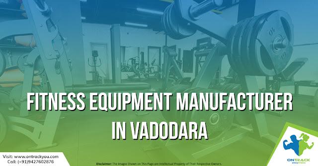 Fitness Equipment Manufacturer in Vadodara-OnTrackYou