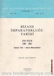 Şerif Baştav - Bizans İmparatorluğu Tarihi - Son Devir (1261-1461)