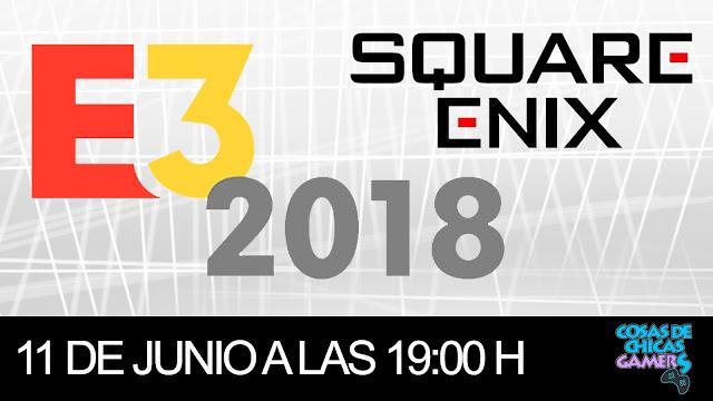 E3 2018 - CONFERENCIA DE SQUARE ENIX