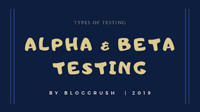 MANUAL TESTING | Types of Testing: Alpha Testing & Beta Testing.