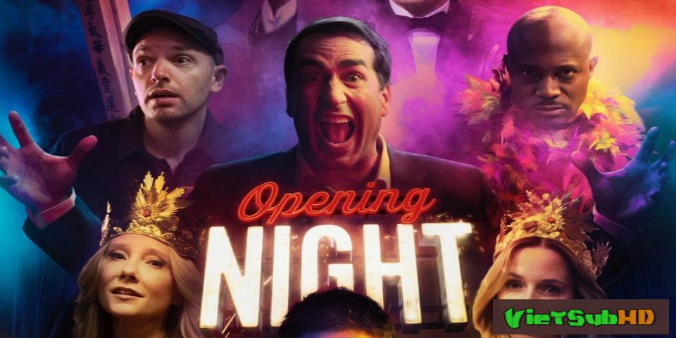 Phim Đêm mở màn VietSub HD   Opening Night 2017