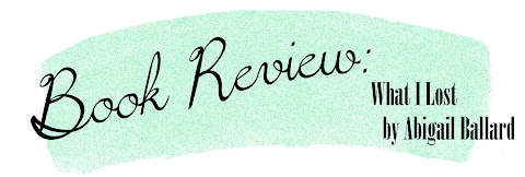 Book Review: What I Lost by Abigail Ballard