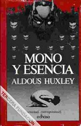 Mono Y Esencia – Aldous Huxley