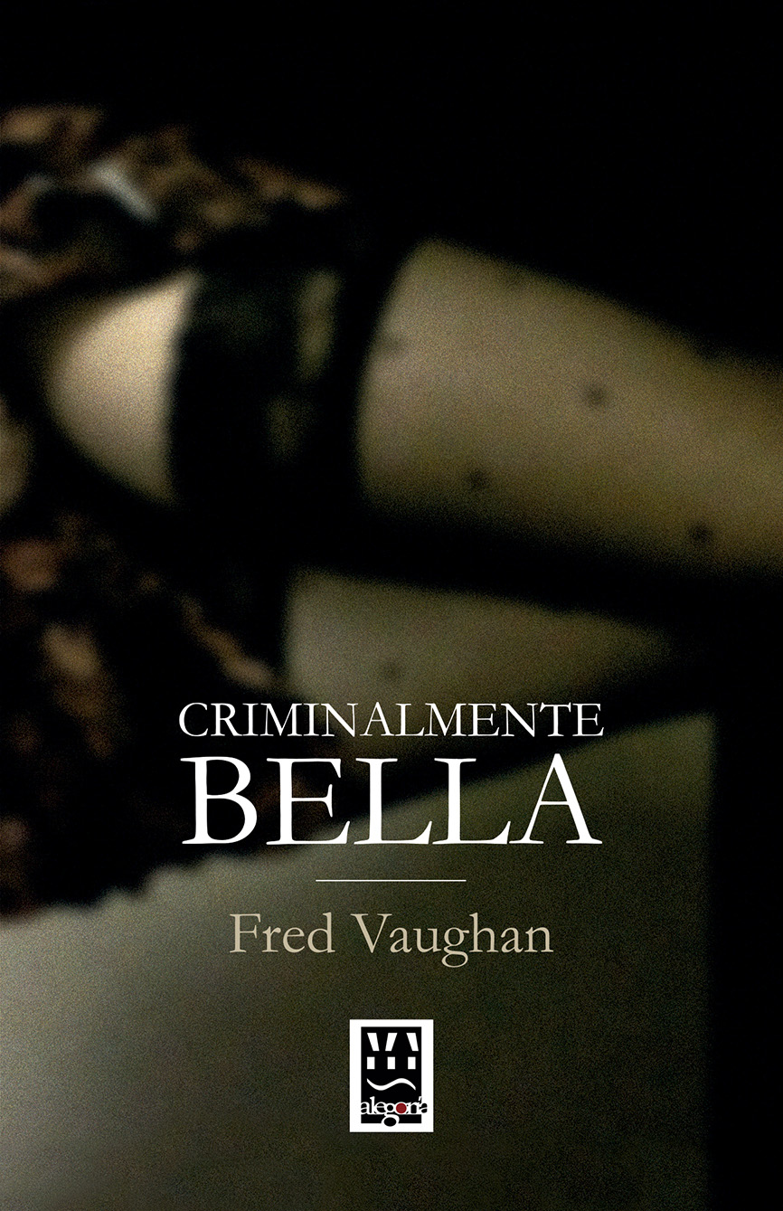 CRIMINALMENTE BELLA (Editorial Alegoría, 2016)