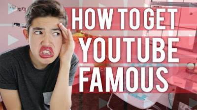 How To Get YouTube Famous